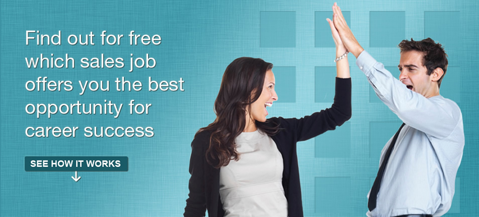 Find out for free which sales job offers you the best opportunity for career success.