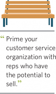 Prime your customer service organization with reps who have the potential to sell.